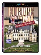 Hidden Treasures: Europe to the Max - Splendors of France