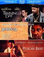 John Q./The Pelican Brief/Training Day