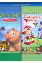 Spider's Web: A Pig's Tale/Strawberry Shortcake