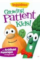 Veggie Tales: Growing Patient Kids!