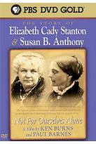 Story of Elizabeth Cady Stanton &amp; Susan B. Anthony: Not For Ourselves Alone