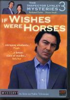 Mystery! - The Inspector Lynley Mysteries 3: If Wishes Were Horses