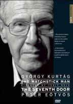 Gyorgy Kurtag - The Matchstick Man/Peter Eotvos: The Seventh Door