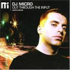 DJ Micro - Out Through The Input