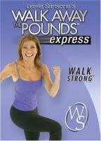 Leslie Sansone - Walk Away the Pounds Express: Walk Strong