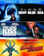 Deep Blue Sea/The Long Kiss Goodnight/Snakes on a Plane