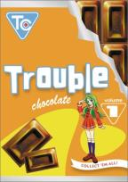 Trouble Chocolate Vol. 1