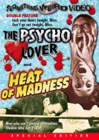 Psycho Lover/Heat of Madness - Double Feature