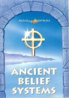 Ancient Mysteries - Vol. 1: Ancient Belief Systems