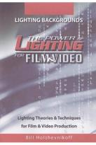 Power of Lighting for Film & Video, Vol. 4: Lighting Backgrounds