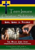 Teen Issues, Christian Solutions: Guns, Gangs & Violence - The Willie Jones Story