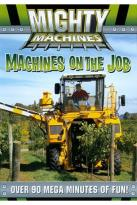 Mighty Machines: Machines on the Job
