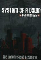 System of a Down - Dehumanize (The Unauthorized Biography)