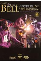 Carey Bell & Lurrie - Gettin' Up: Live at Buddy Guy's Legends, Rosa's and Lurrie's Home