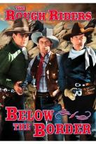 Rough Riders: Below the Border