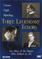Three Legendary Tenors: Caruso, Gigli, and Bjoerling