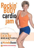 Michelle Dozois: Your Body Breakthru - Rockin Body Cardio