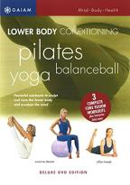 Lower Body Conditioning: Yoga, Balanceball, and Pilates