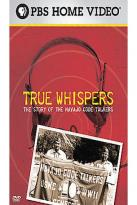 True Whispers - The Story of the Navajo Code Talkers