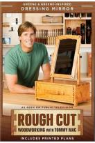 Rough Cut - Woodworking with Tommy Mac: Greene & Greene-Inspired Dressing Mirror