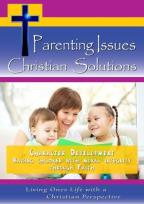 Parenting Issues, Christian Solutions: Character Development