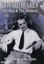 Howard Hughes: The Man & The Madness
