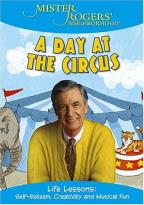 Mister Rogers' Neighborhood - A Day At The Circus