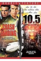 Crash Landing / 10.5 Apocalypse