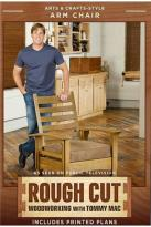 Rough Cut - Woodworking with Tommy Mac: Arts & Crafts-Style Arm Chair