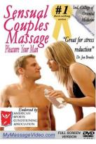Sensual Couples Massage: Pleasure Your Man