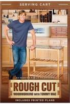 Rough Cut - Woodworking with Tommy Mac: Serving Cart