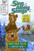 Sing-Along Songs: Brother Bear - On My Way