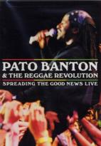 Pato Banton & The Reggae Revolution - Spreading The News: Live
