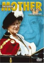 Queen Mother: A Royal Century