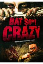 Bat Shit Crazy
