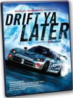Samuel Hubinette Presents: Drift Ya Later