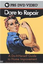 Dare To Repair: A Do-It-Herself Guide To Home Improvement