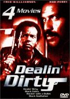 Dealin' Dirty - 4 Movie Set
