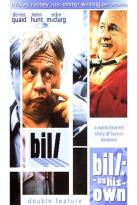 Bill/Bill: On His Own