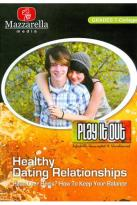 Play It Out: Healthy Dating Relationships