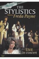 Stylistics Featuring Freda Payne: Live in Concert