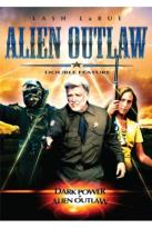 Alien Outlaw Double Feature: Dark Power/Alien Outlaw