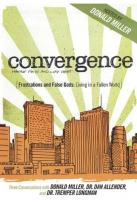 Convergence: Frustration and False Gods - Living in a Fallen World