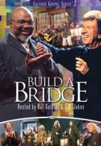 Build A Bridge - Hosted By Bill Gaither & T.D. Jakes