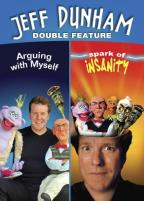 Jeff Dunham Double Feature: Arguing with Myself/Spark of Insanity