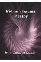 Jef Gazley: Tri-Brain Trauma Therapy