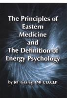 Jef Gazley: The Principles of Eastern Medicine and the Definition of Energy Pyschology