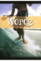 Wordz: A Longboarding Lexicon Surfing DVD