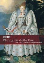 Playing Elizabeth's Tune: The Tallis Scholars Sing William Byrd