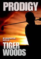 Prodigy: An Unauthorized Story on Tiger Woods